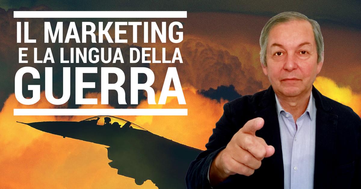 Il marketing e il linguaggio della guerra