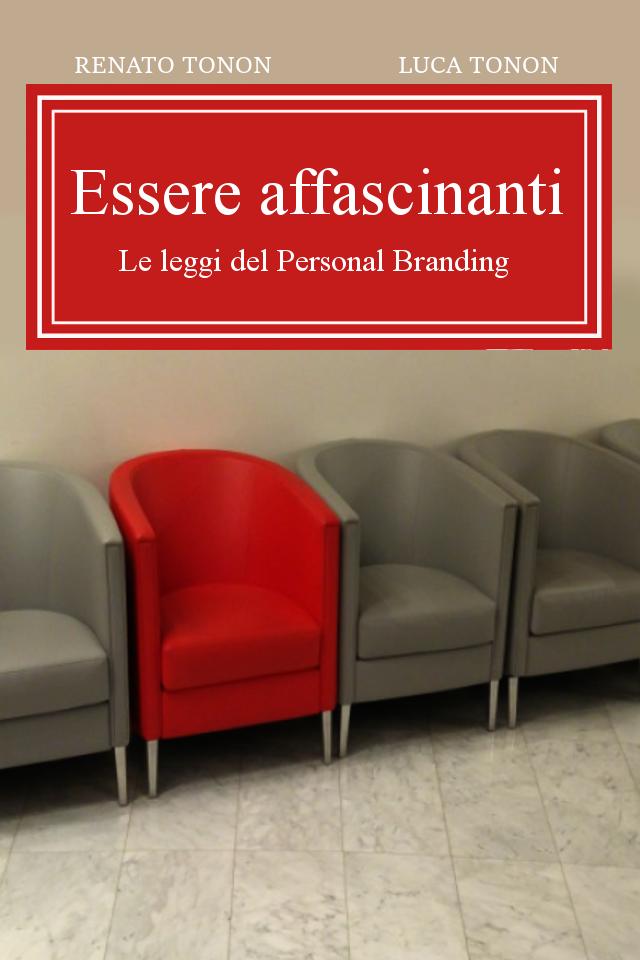 Essere Affascinanti - Le leggi del personal branding