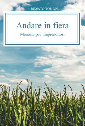 Renato Tonon - Andare in Fiera - Manuale per imprenditori