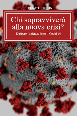 Chi sopravviverà alla nuova crisi - ebook - Renato Tonon