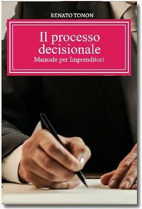 Il processo Decisionale - Renato Tonon - E-book
