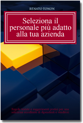 Seleziona il personale più adatto alla tua azienda - Renato Tonon - E-book