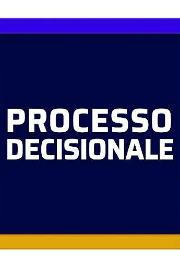Video-corso sul Processo Decisionale